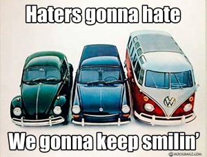 Haters gonna hate VW meme by Holy Grailz